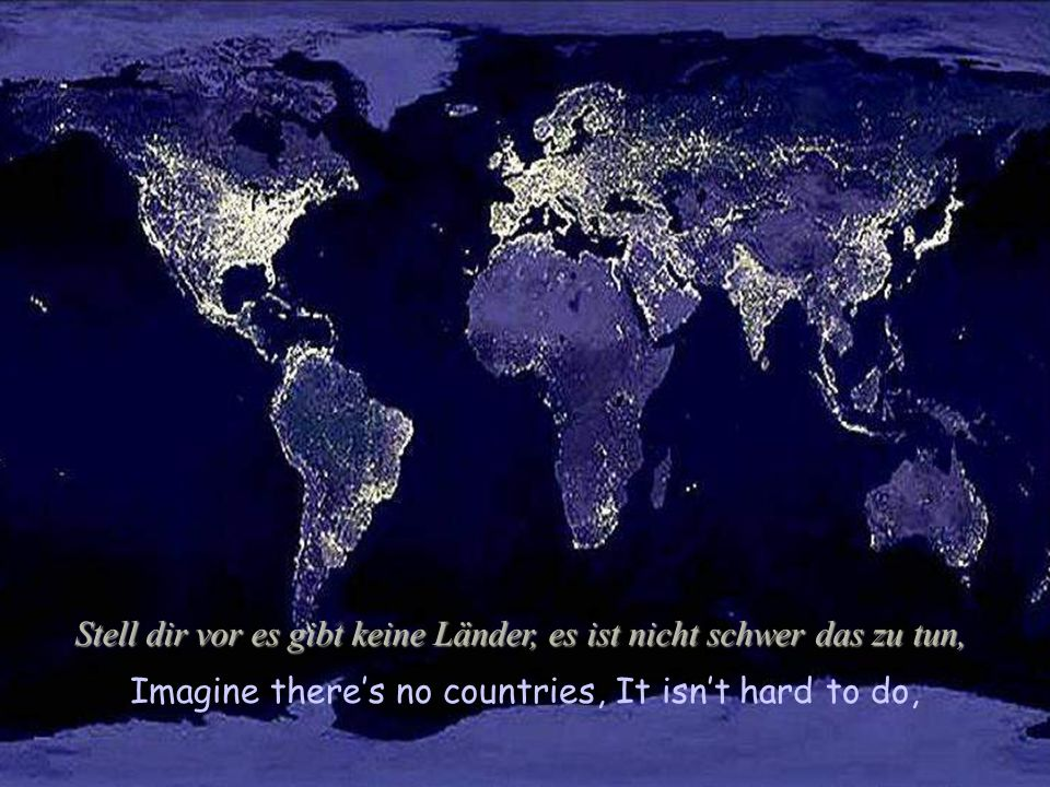 """Imagine all the people living for today Stell dir vor, alle Menschen leben für das """"Heute"""