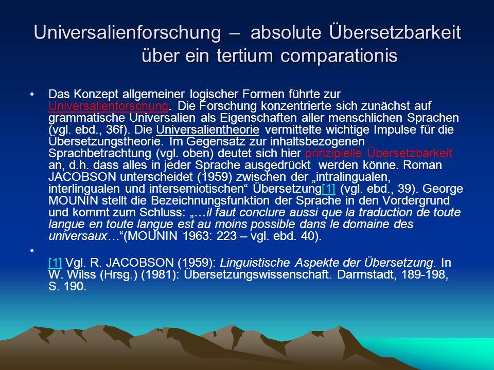 Universalienforschung – absolute Übersetzbarkeit über ein tertium comparationis Das Konzept allgemeiner logischer Formen führte zur Universalienforsch