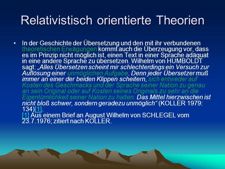 Relativistisch orientierte Theorien In der Geschichte der Übersetzung und den mit ihr verbundenen theoretischen Erwägungen kommt auch die Überzeugung