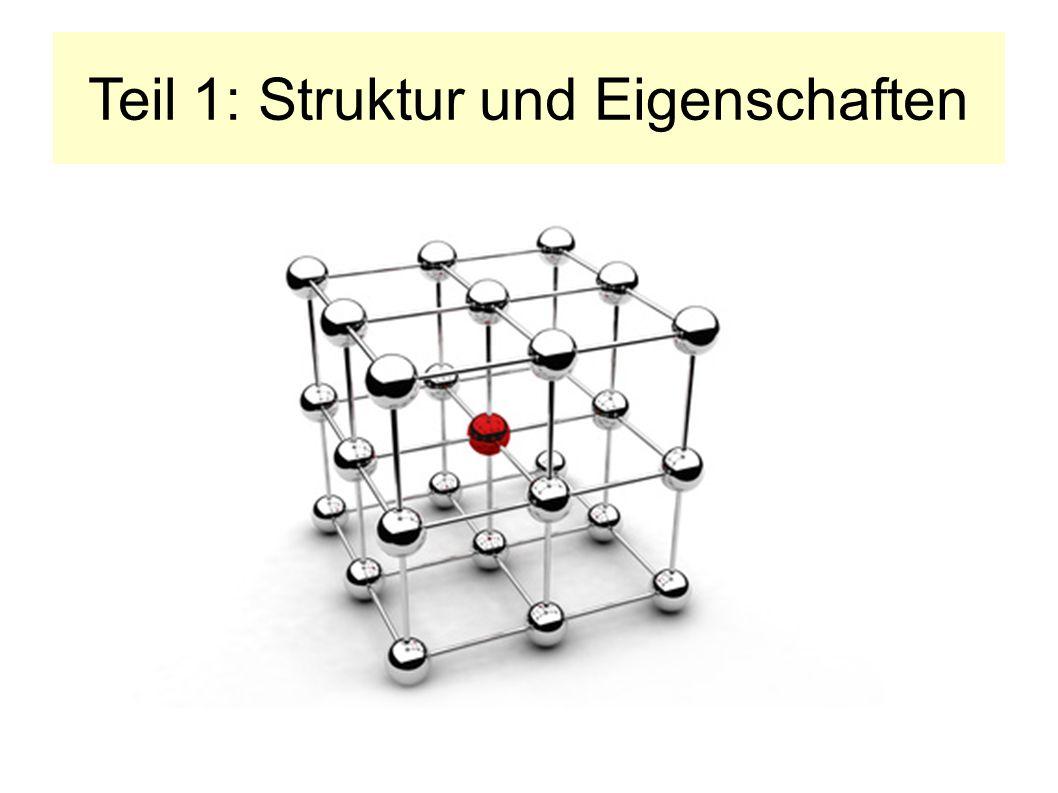 Teil 1: Struktur und Eigenschaften