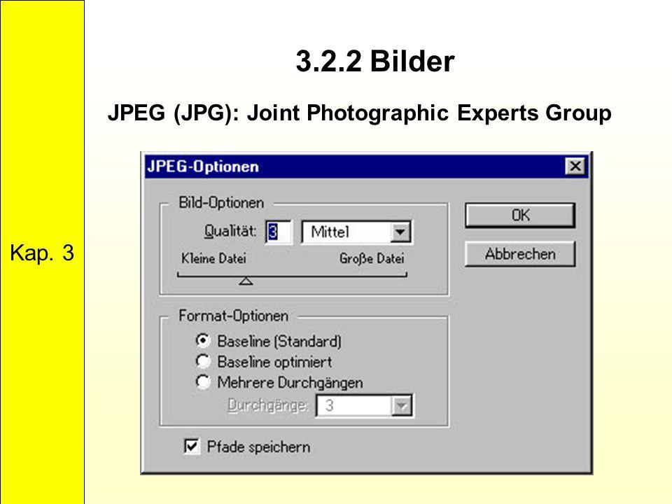 3.2.2 Bilder Kap. 3 JPEG (JPG): Joint Photographic Experts Group