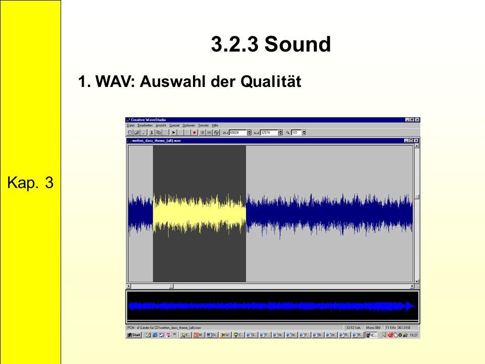 3.2.3 Sound Kap. 3 1. WAV: Auswahl der Qualität