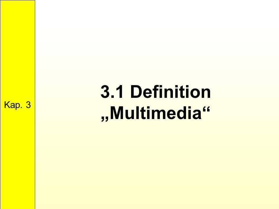 "3.1 Definition ""Multimedia"" Kap. 3"