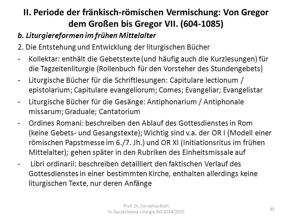 II.Periode der fränkisch-römischen Vermischung: Von Gregor dem Großen bis Gregor VII.