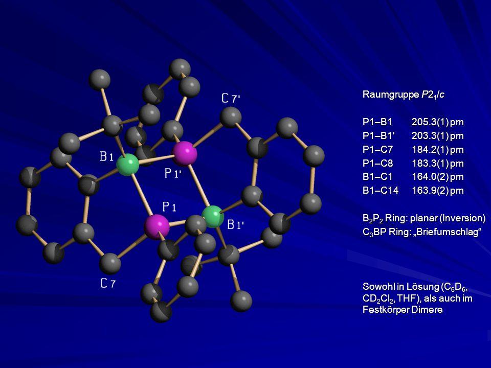 "Raumgruppe P2 1 /c P1–B1 205.3(1) pm P1–B1 203.3(1) pm P1–C7184.2(1) pm P1–C8183.3(1) pm B1–C1164.0(2) pm B1–C14163.9(2) pm B 2 P 2 Ring: planar (Inversion) C 3 BP Ring: ""Briefumschlag Sowohl in Lösung (C 6 D 6, CD 2 Cl 2, THF), als auch im Festkörper Dimere"