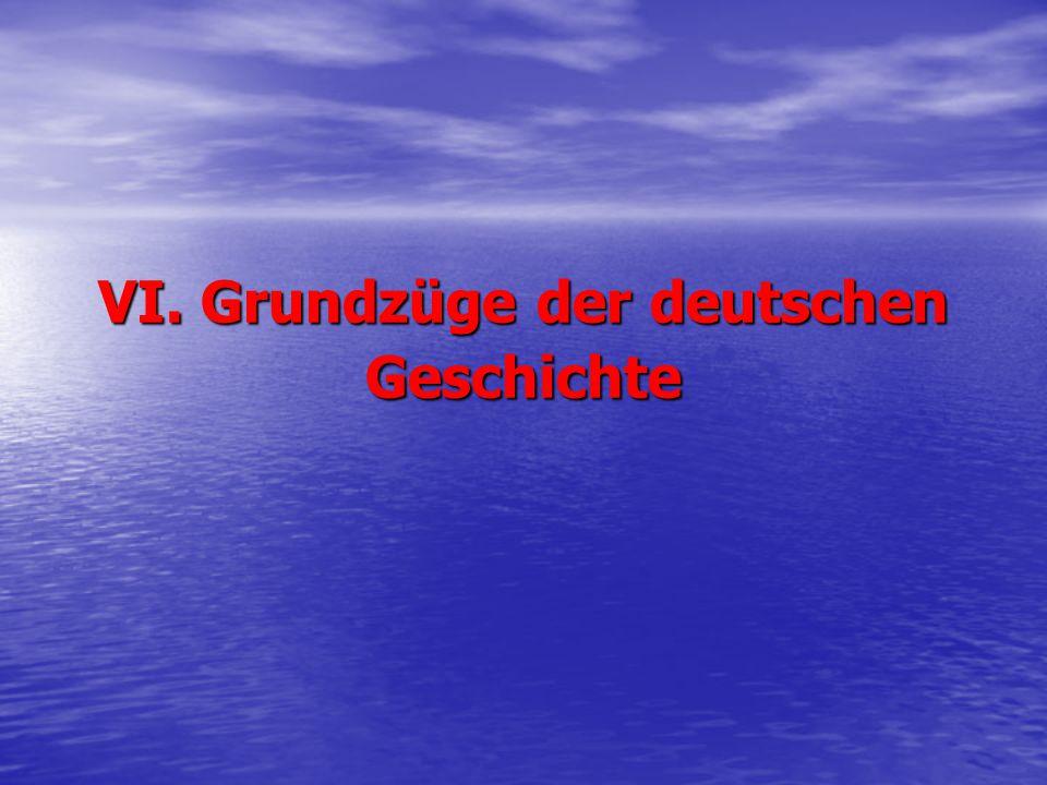 VI. Grundzüge der deutschen Geschichte