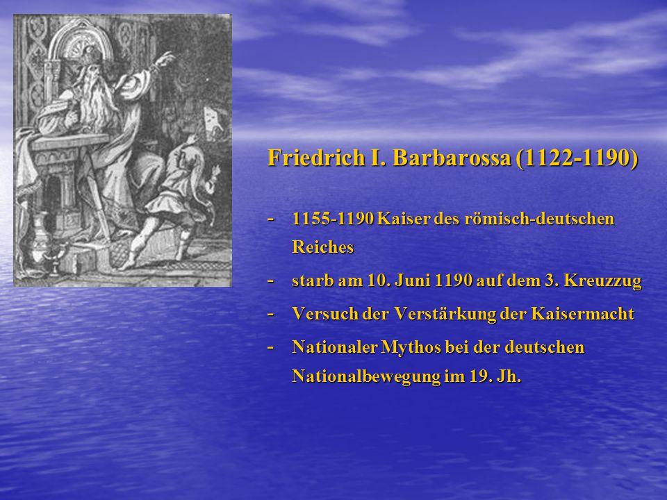 Friedrich I.Barbarossa (1122-1190) - 1155-1190 Kaiser des römisch-deutschen Reiches - starb am 10.