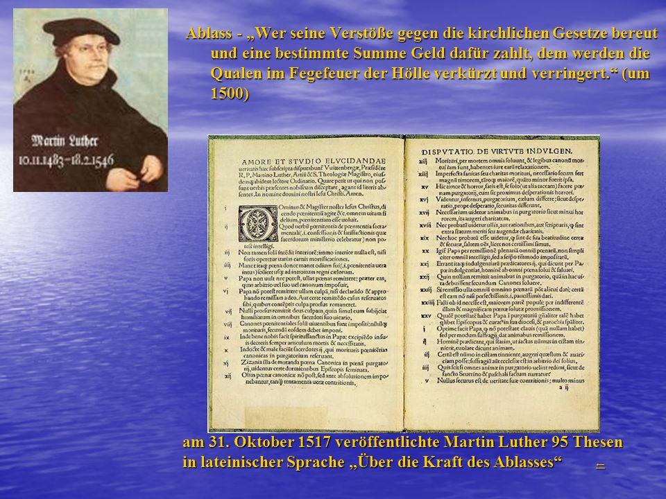 """Ablass - """"Wer seine Verstöße gegen die kirchlichen Gesetze bereut und eine bestimmte Summe Geld dafür zahlt, dem werden die Qualen im Fegefeuer der Hölle verkürzt und verringert. (um 1500) am 31."""