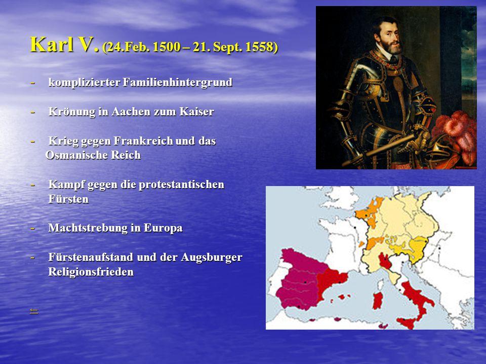 Karl V.(24.Feb. 1500 – 21. Sept.