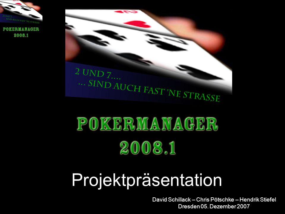 David Schillack – Chris Pötschke – Hendrik Stiefel Dresden 05. Dezember 2007 Projektpräsentation