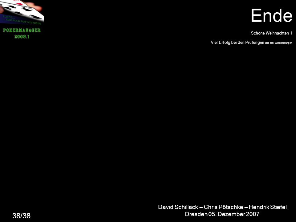 Ende David Schillack – Chris Pötschke – Hendrik Stiefel Dresden 05.