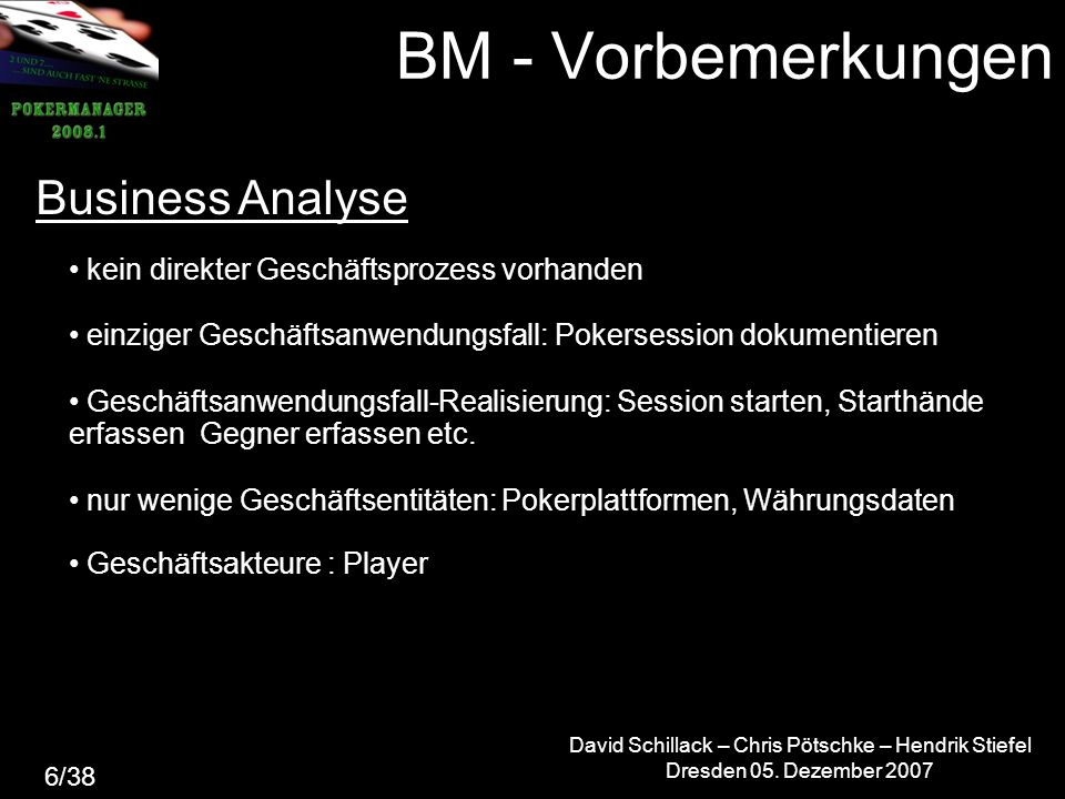 BM - Vorbemerkungen David Schillack – Chris Pötschke – Hendrik Stiefel Dresden 05.