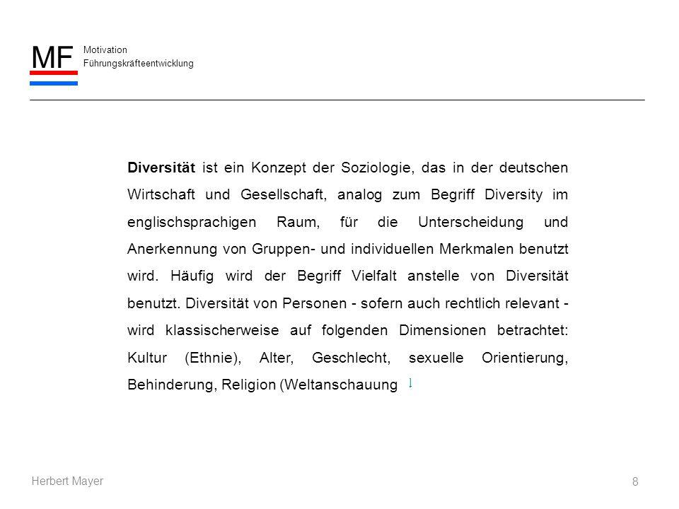 Motivation Führungskräfteentwicklung MF Herbert Mayer Diversität ist ein Konzept der Soziologie, das in der deutschen Wirtschaft und Gesellschaft, ana