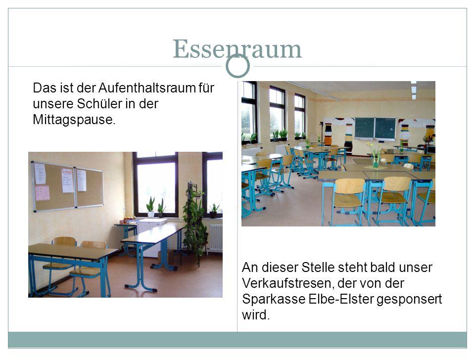 Essenraum An dieser Stelle steht bald unser Verkaufstresen, der von der Sparkasse Elbe-Elster gesponsert wird. Das ist der Aufenthaltsraum für unsere