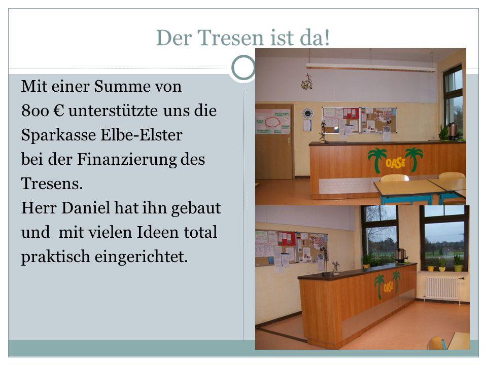 Der Tresen ist da! Mit einer Summe von 8oo € unterstützte uns die Sparkasse Elbe-Elster bei der Finanzierung des Tresens. Herr Daniel hat ihn gebaut u
