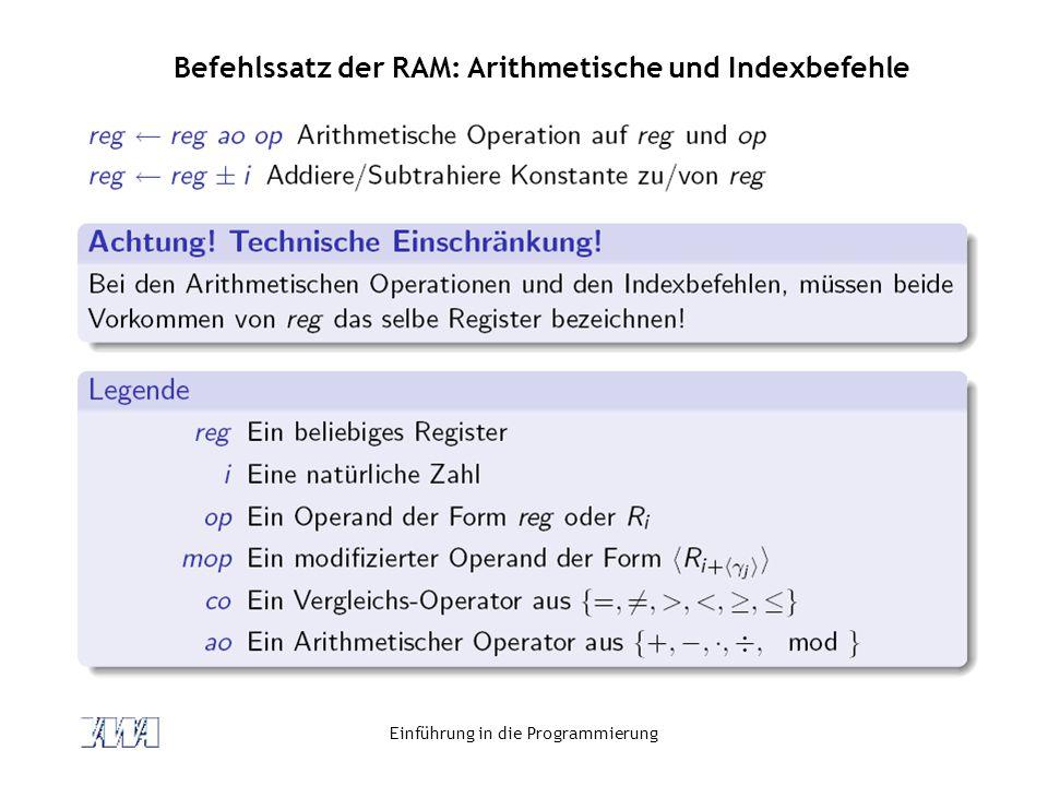 Einführung in die Programmierung Befehlssatz der RAM: Arithmetische und Indexbefehle