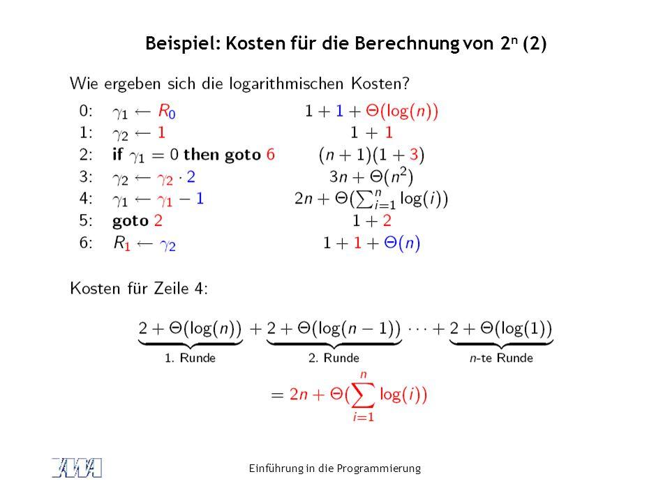 Einführung in die Programmierung Beispiel: Kosten für die Berechnung von 2 n (2)