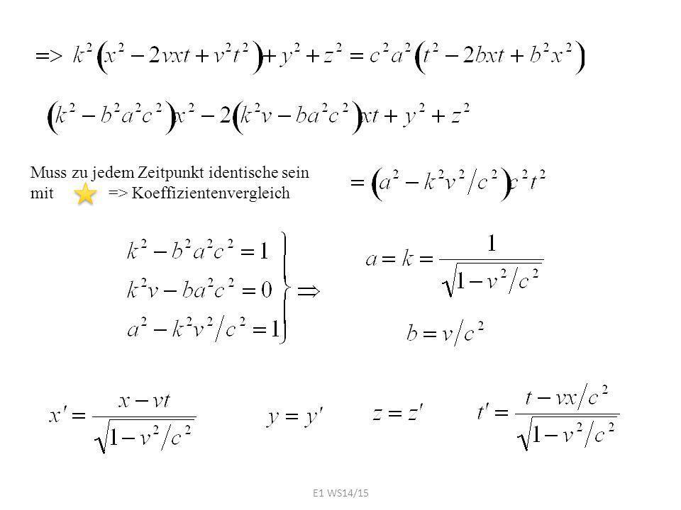 Muss zu jedem Zeitpunkt identische sein mit => Koeffizientenvergleich E1 WS14/15