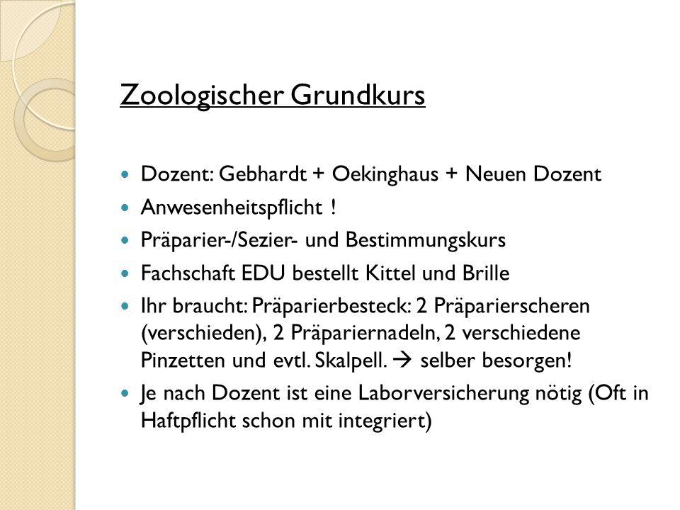 Zoologischer Grundkurs Dozent: Gebhardt + Oekinghaus + Neuen Dozent Anwesenheitspflicht ! Präparier-/Sezier- und Bestimmungskurs Fachschaft EDU bestel