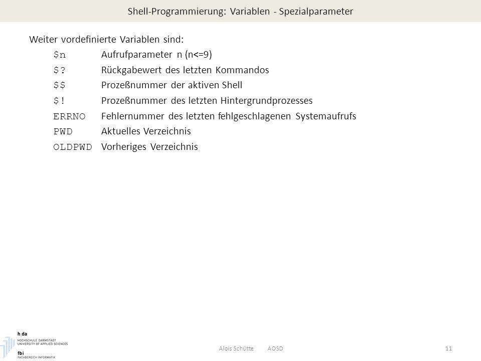Shell-Programmierung: Variablen - Spezialparameter Weiter vordefinierte Variablen sind: $n Aufrufparameter n (n<=9) $.