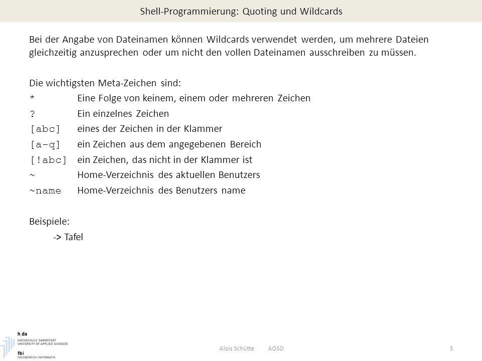 Shell-Programmierung: Variablen - Substitution Alois Schütte AOSD16 Unter Variablen-Substitution versteht man verschiedene Methoden um die Inhalte von Variablen zu benutzen.