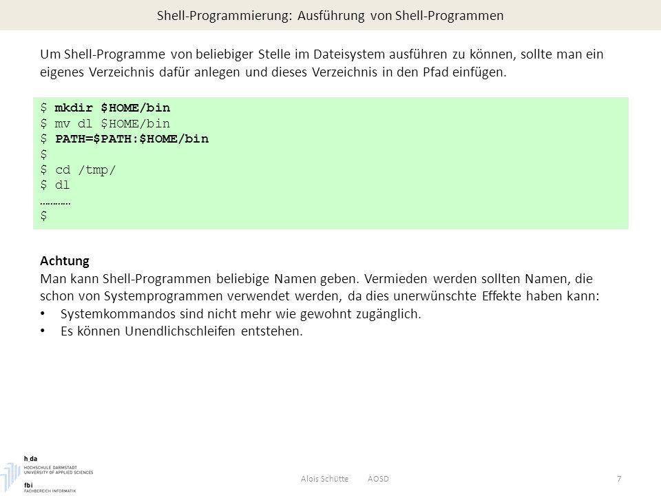Shell-Programmierung: Kontrollstrukturen – Entscheidungen Alois Schütte AOSD28 $ cat set.term echo -n type in your terminal type: read term case $term in vt100) TERM=vt100;; xterm) TERM=xterm;; *) echo unknown terminal TERM=vt100;; esac export $TERM $