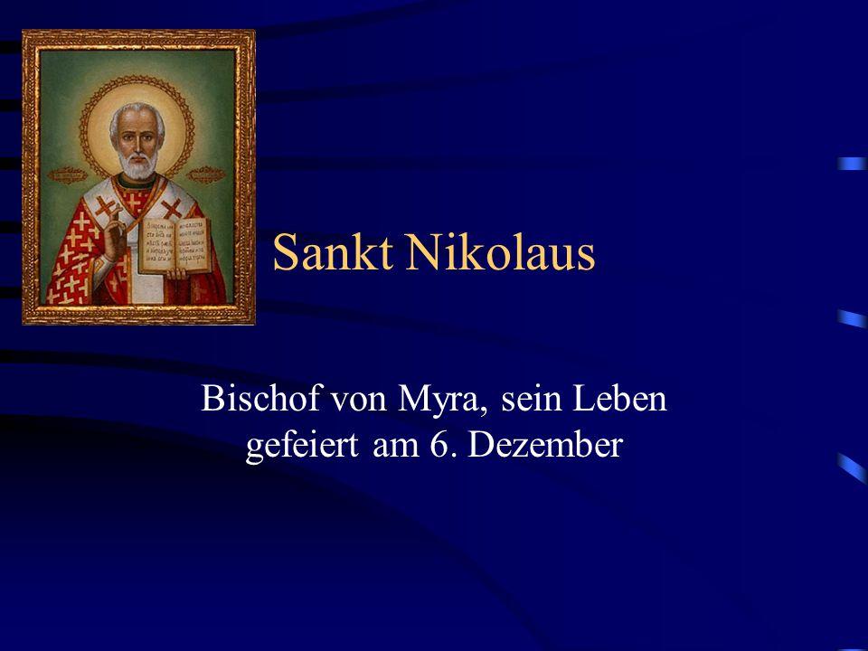 Sankt Nikolaus Bischof von Myra, sein Leben gefeiert am 6. Dezember