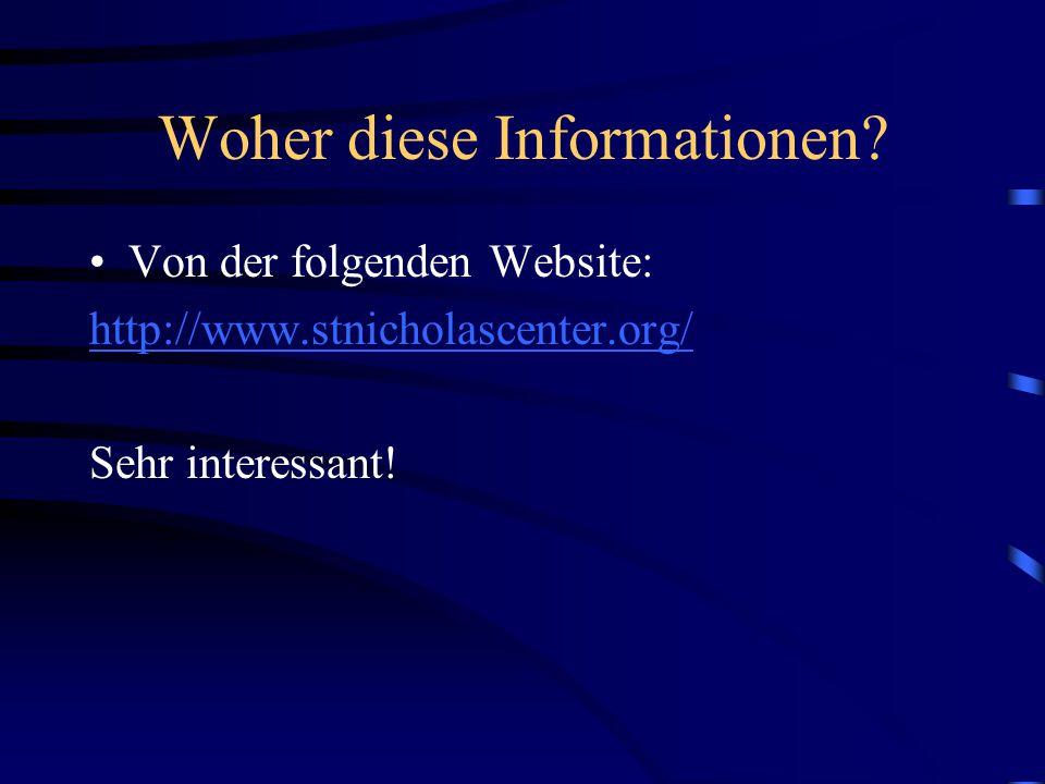 Woher diese Informationen? Von der folgenden Website: http://www.stnicholascenter.org/ Sehr interessant!