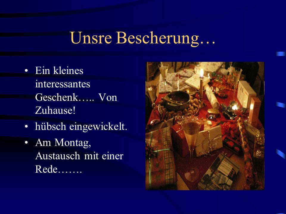 Unsre Bescherung… Ein kleines interessantes Geschenk…..