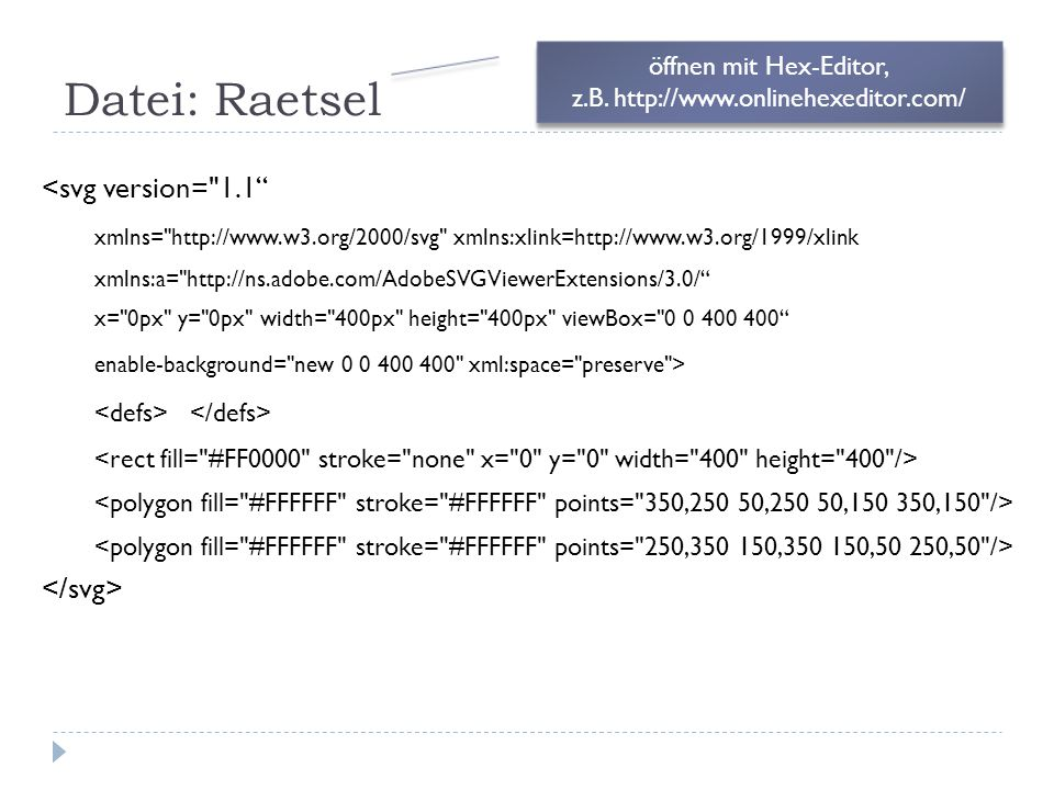 Datei: Raetsel <svg version= 1.1 xmlns= http://www.w3.org/2000/svg xmlns:xlink=http://www.w3.org/1999/xlink xmlns:a= http://ns.adobe.com/AdobeSVGViewerExtensions/3.0/ x= 0px y= 0px width= 400px height= 400px viewBox= 0 0 400 400 enable-background= new 0 0 400 400 xml:space= preserve > öffnen mit Hex-Editor, z.B.