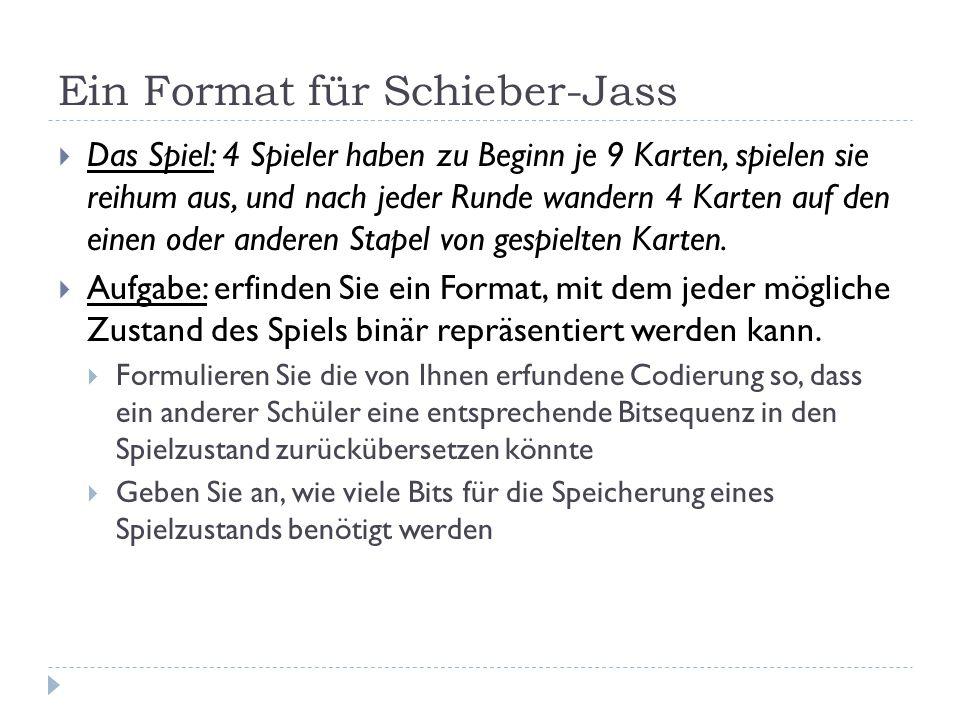 Ein Format für Schieber-Jass  Das Spiel: 4 Spieler haben zu Beginn je 9 Karten, spielen sie reihum aus, und nach jeder Runde wandern 4 Karten auf den