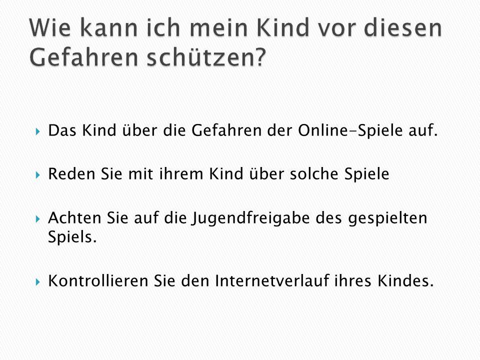  Das Kind über die Gefahren der Online-Spiele auf.