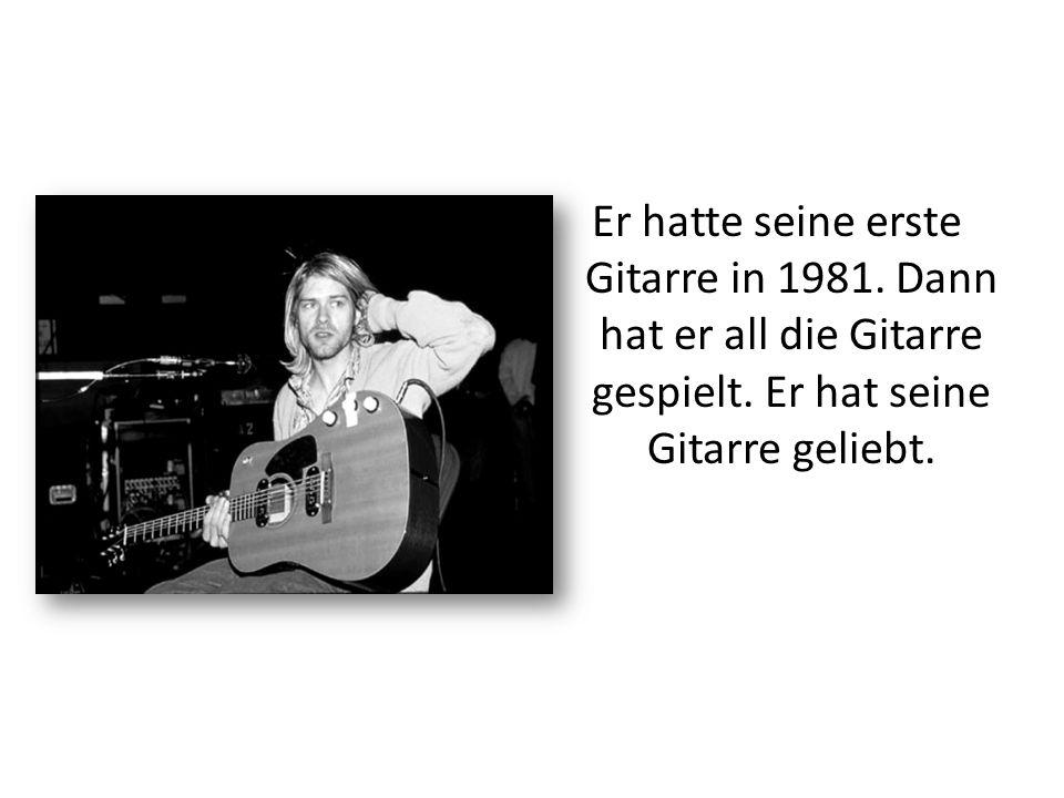 Er hatte seine erste Gitarre in 1981. Dann hat er all die Gitarre gespielt. Er hat seine Gitarre geliebt.