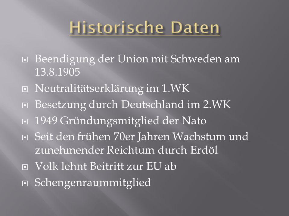  Beendigung der Union mit Schweden am 13.8.1905  Neutralitätserklärung im 1.WK  Besetzung durch Deutschland im 2.WK  1949 Gründungsmitglied der Na