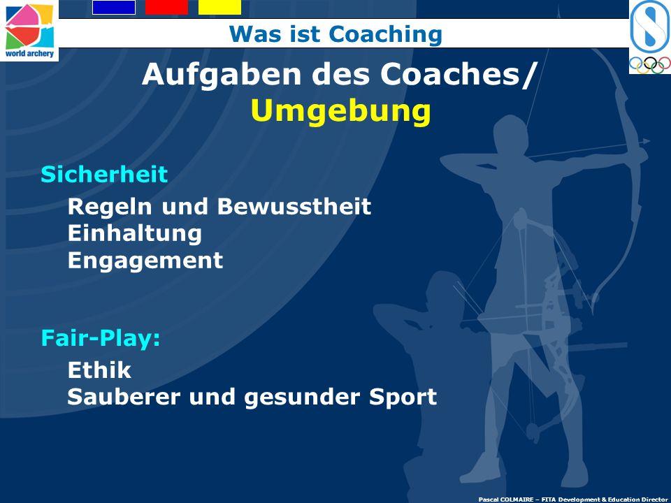 Der Coach soll dem Schützen helfen bei  Rundherum: Sicherheit, Spass, Fair Play  Sport specifische Entwicklungen  Physisch  Technisch  Psychologi