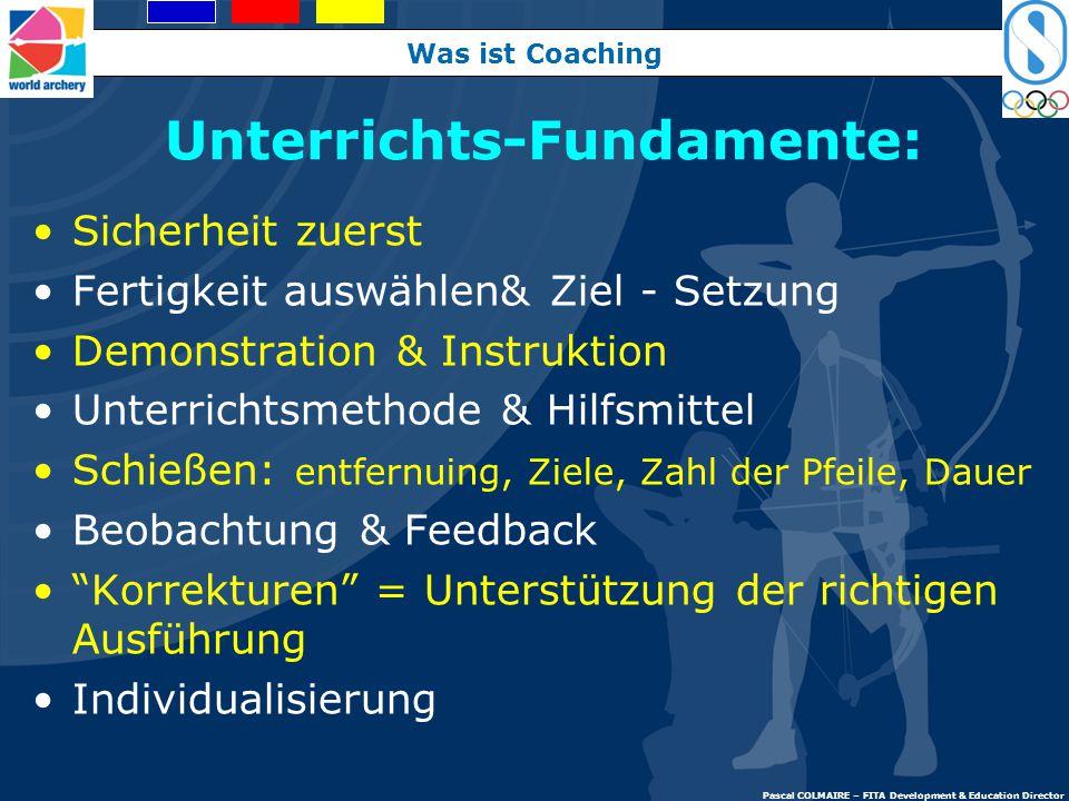 Was ist Coaching Pascal COLMAIRE – FITA Development & Education Director Sag es mir……..Ich vergesse Zeig es mir……..Ich merke es mir Binde mich ein……..
