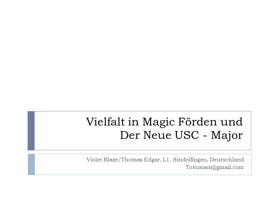 Vielfalt in Magic Förden und Der Neue USC - Major Violet Blaze/Thomas Edgar, L1, Sindelfingen, Deutschland Tosusiam@gmail.com