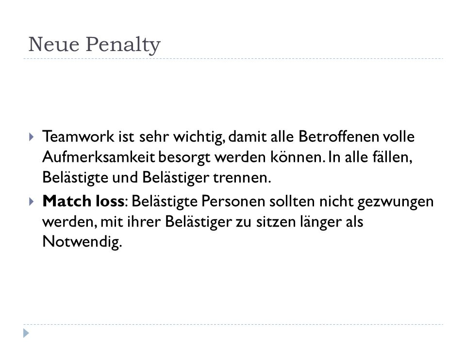 Neue Penalty  Teamwork ist sehr wichtig, damit alle Betroffenen volle Aufmerksamkeit besorgt werden können. In alle fällen, Belästigte und Belästiger