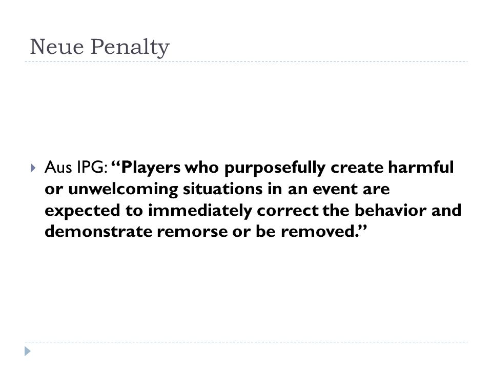 """Neue Penalty  Aus IPG: """"Players who purposefully create harmful or unwelcoming situations in an event are expected to immediately correct the behavio"""