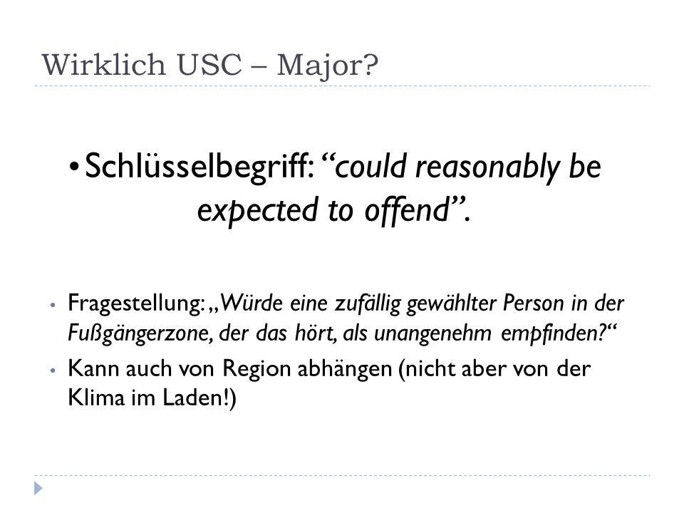 """Wirklich USC – Major? Fragestellung: """"Würde eine zufällig gewählter Person in der Fußgängerzone, der das hört, als unangenehm empfinden?"""" Kann auch vo"""