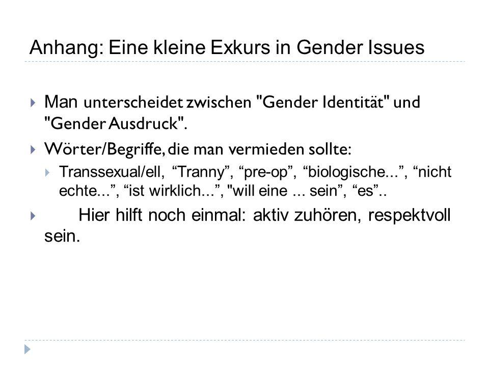 Anhang: Eine kleine Exkurs in Gender Issues  Man unterscheidet zwischen