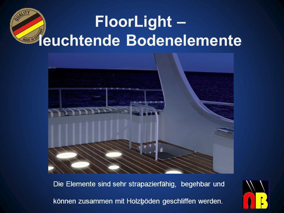 FloorLight – leuchtende Bodenelemente 5 Die Elemente sind sehr strapazierfähig, begehbar und können zusammen mit Holzböden geschliffen werden.