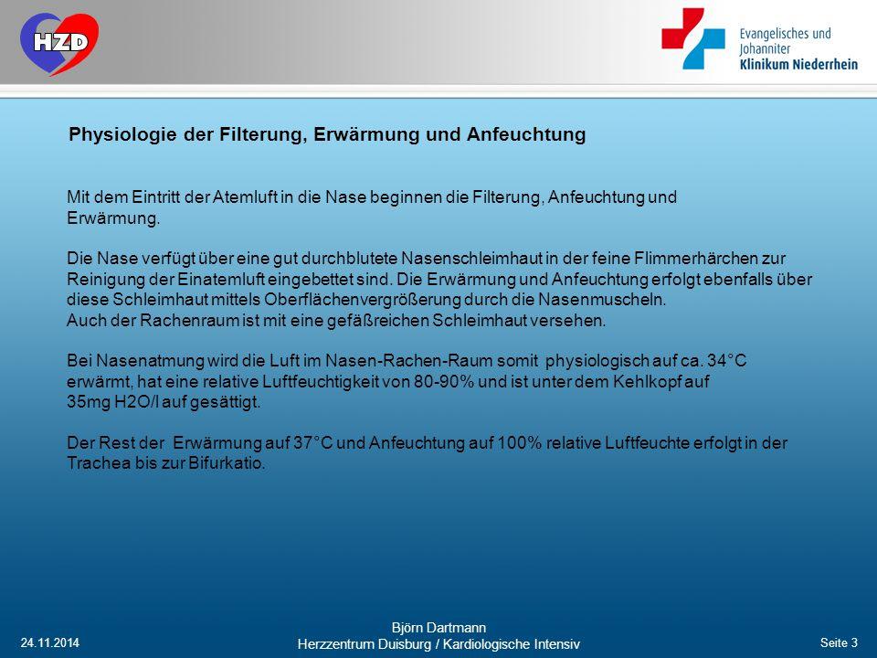 24.11.2014 Björn Dartmann Herzzentrum Duisburg / Kardiologische Intensiv Seite 3 Physiologie der Filterung, Erwärmung und Anfeuchtung Mit dem Eintritt