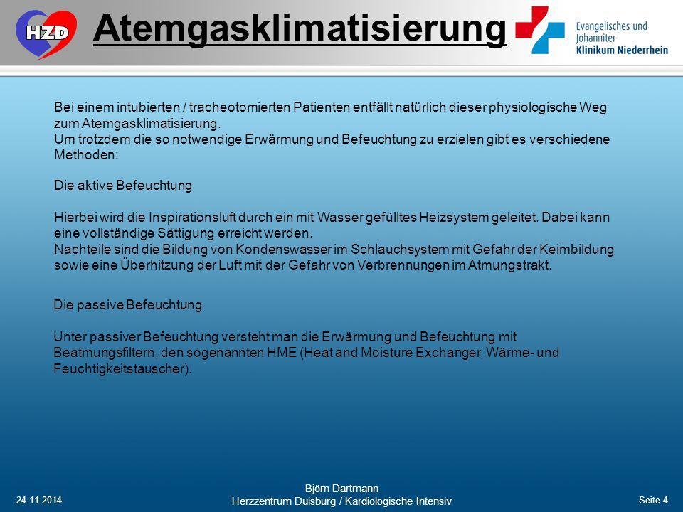 24.11.2014 Björn Dartmann Herzzentrum Duisburg / Kardiologische Intensiv Seite 4 Atemgasklimatisierung Die aktive Befeuchtung Hierbei wird die Inspira