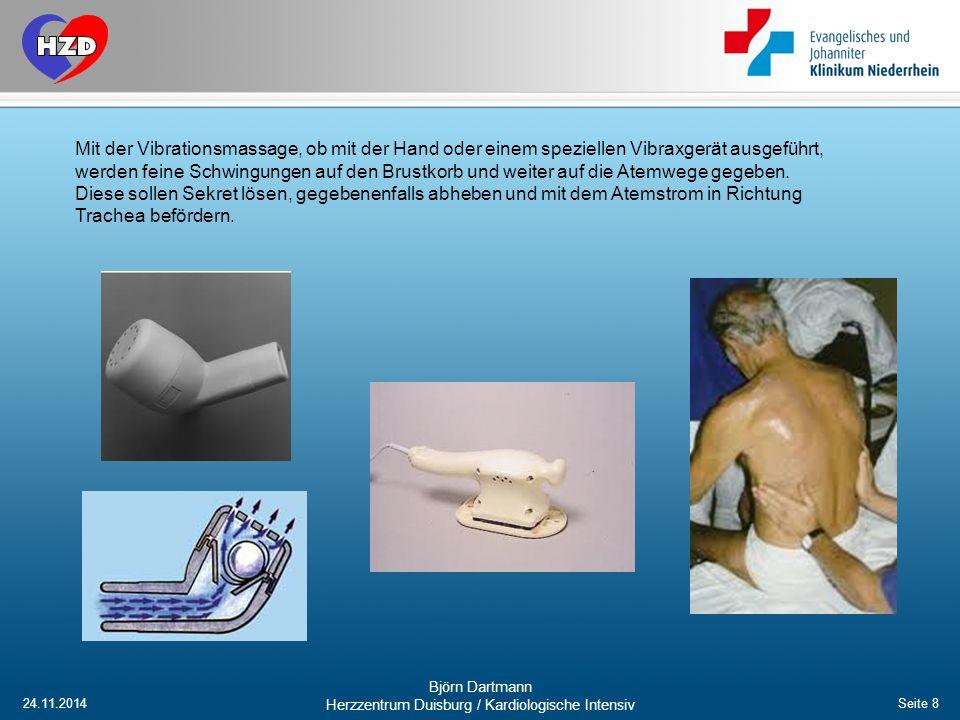24.11.2014 Björn Dartmann Herzzentrum Duisburg / Kardiologische Intensiv Seite 8 Mit der Vibrationsmassage, ob mit der Hand oder einem speziellen Vibr