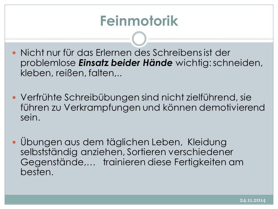 Feinmotorik 24.11.2014 Nicht nur für das Erlernen des Schreibens ist der problemlose Einsatz beider Hände wichtig: schneiden, kleben, reißen, falten,.