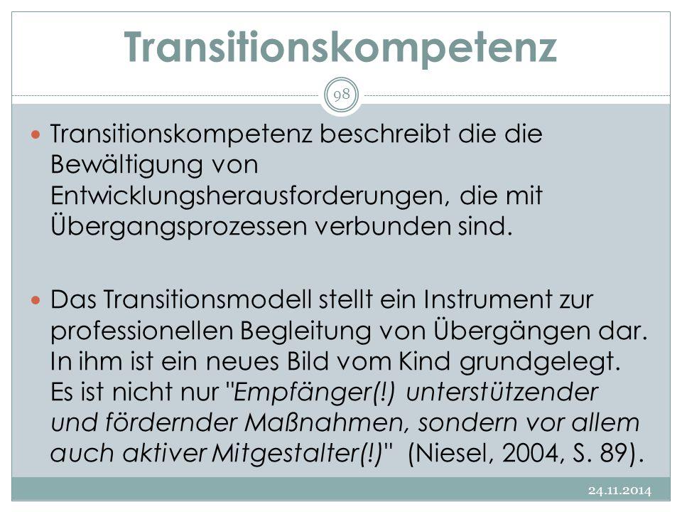 Transitionskompetenz Transitionskompetenz beschreibt die die Bewältigung von Entwicklungsherausforderungen, die mit Übergangsprozessen verbunden sind.