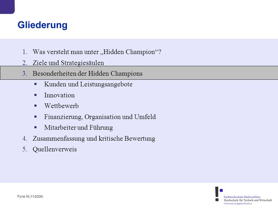"""Folie 16 (11/2009) Gliederung 1.Was versteht man unter """"Hidden Champion""""? 2.Ziele und Strategiesäulen 3.Besonderheiten der Hidden Champions  Kunden u"""