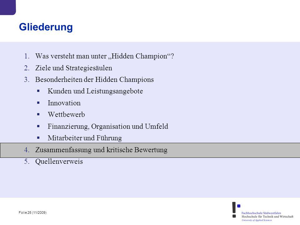 """Folie 26 (11/2009) Gliederung 1.Was versteht man unter """"Hidden Champion""""? 2.Ziele und Strategiesäulen 3.Besonderheiten der Hidden Champions  Kunden u"""