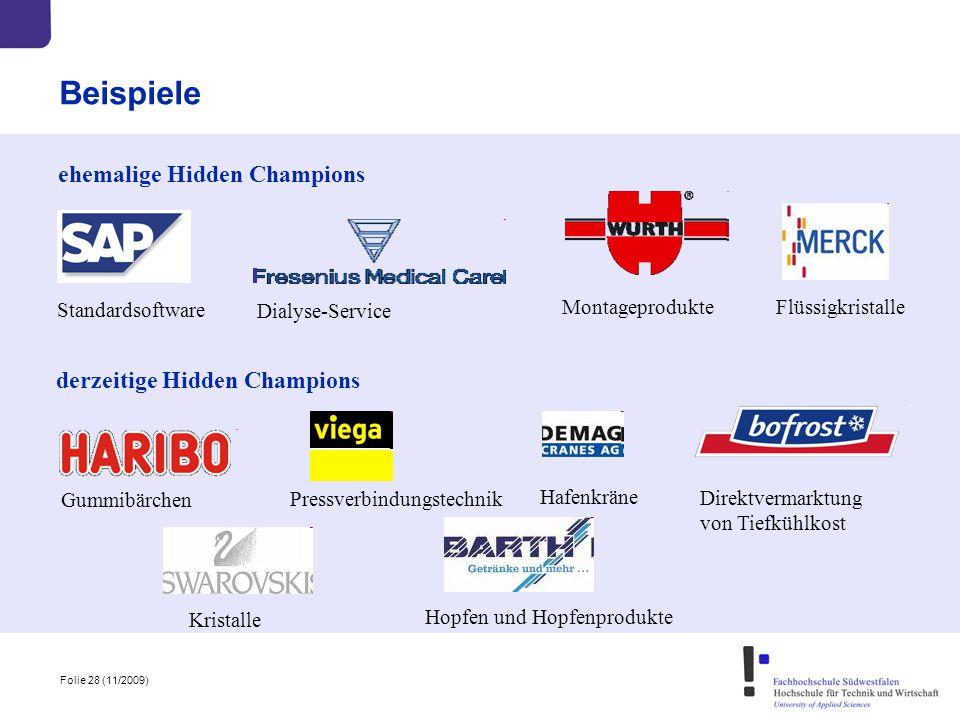 Folie 28 (11/2009) Beispiele Standardsoftware ehemalige Hidden Champions Dialyse-Service Montageprodukte derzeitige Hidden Champions Gummibärchen Pres